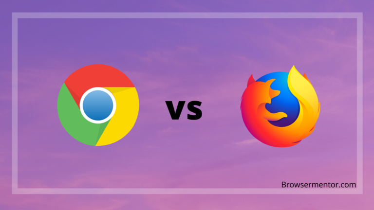 Firefox vs Chrome: Which is Best For You